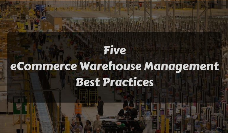 5 Ecommerce Warehouse Management Best Practices To Outwit